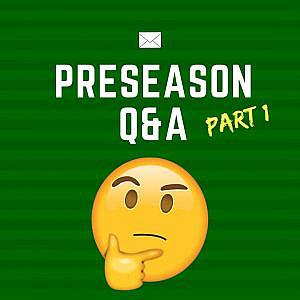 Preseason Q&A: Part 1
