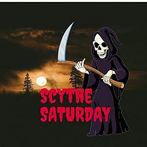Scythe Saturday