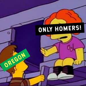 Only Homers: Oregon
