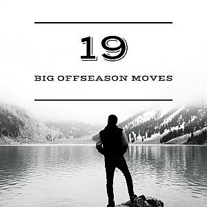 19 Big Offseason Moves