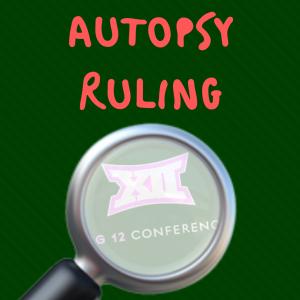 Big 12 Autopsy Ruling