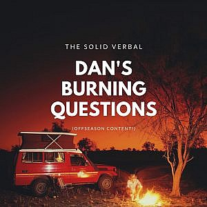 Dan's Burning Questions