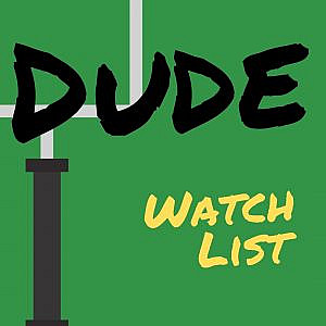 Dude Watch List